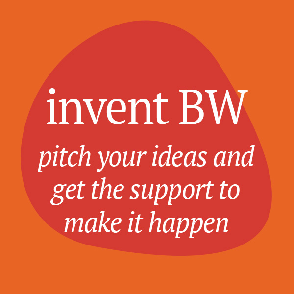 Invent BW: pitch your ideas and get the support to make it happen
