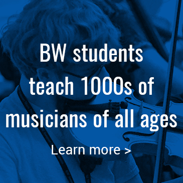BW students teach 1000s of musicians of all ages: Click to learn more